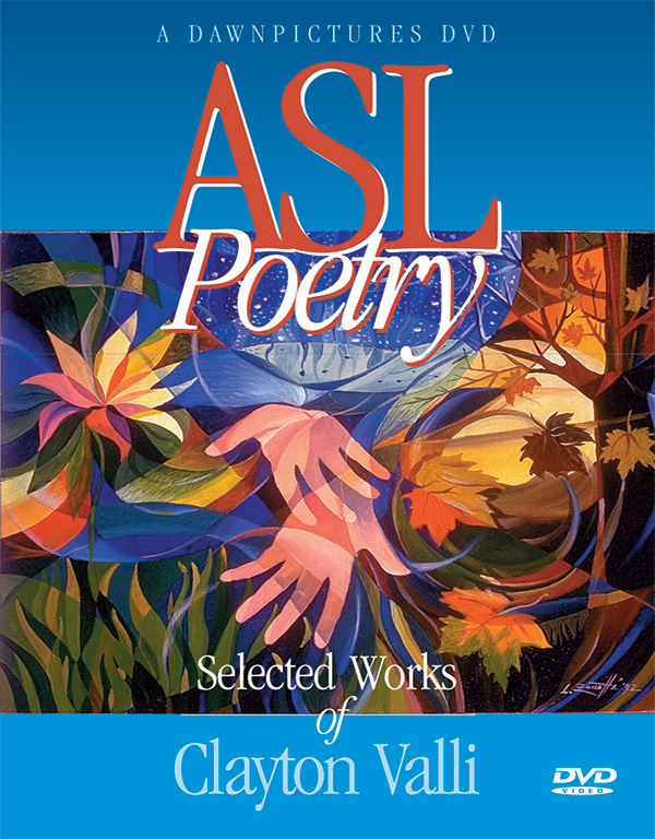 ASL Poetry: Selected Works of Clayton Valli