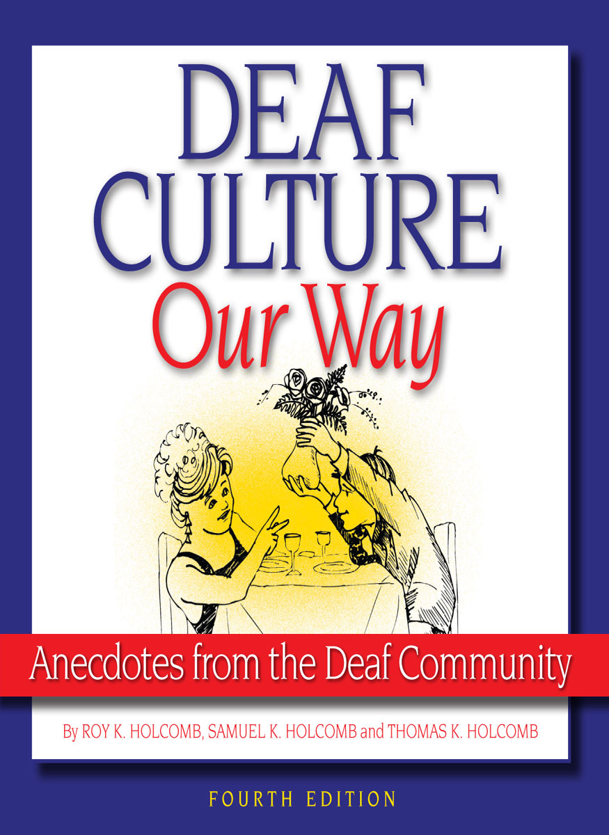 Deaf Culture, Our Way: Anecdotes from the Deaf Community - 4th Edition