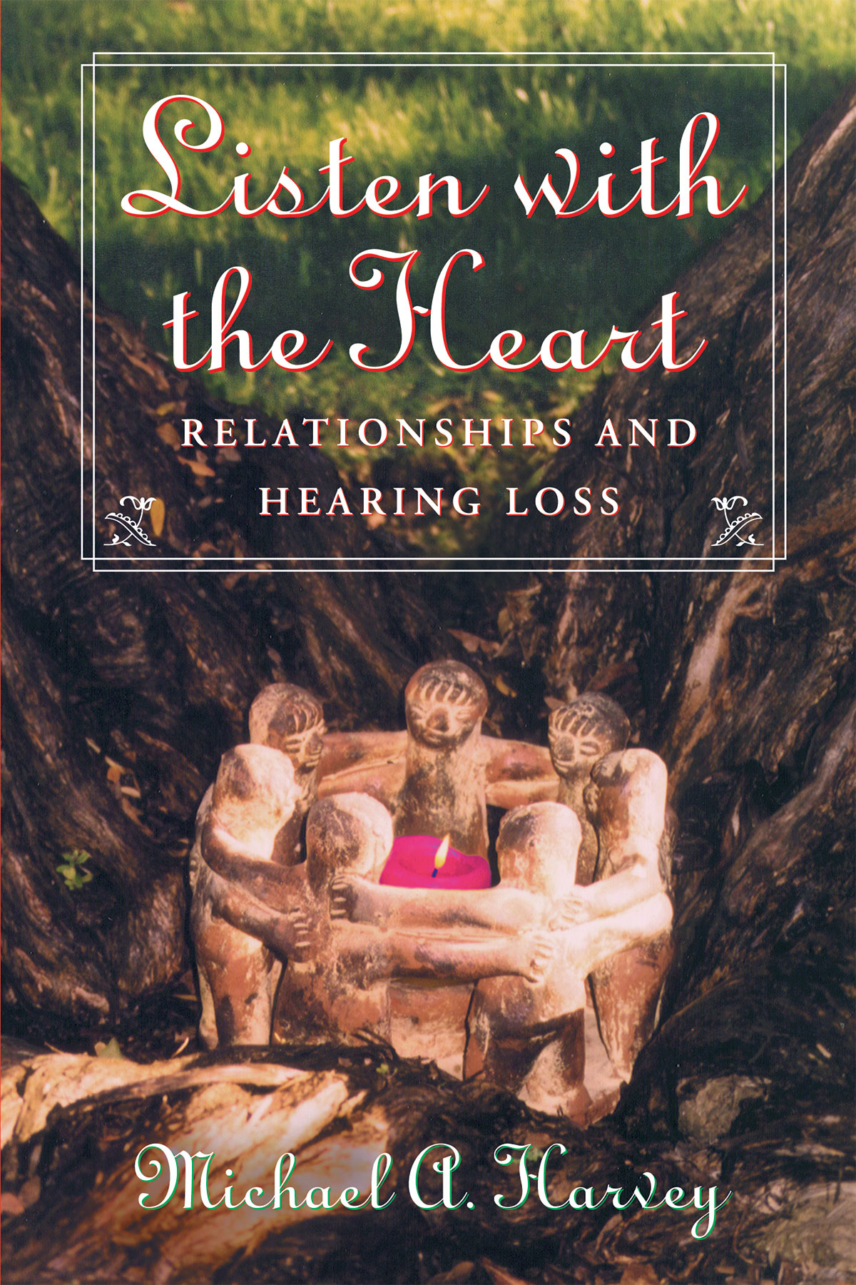 Listen with the Heart: Relationships and Hearing Loss