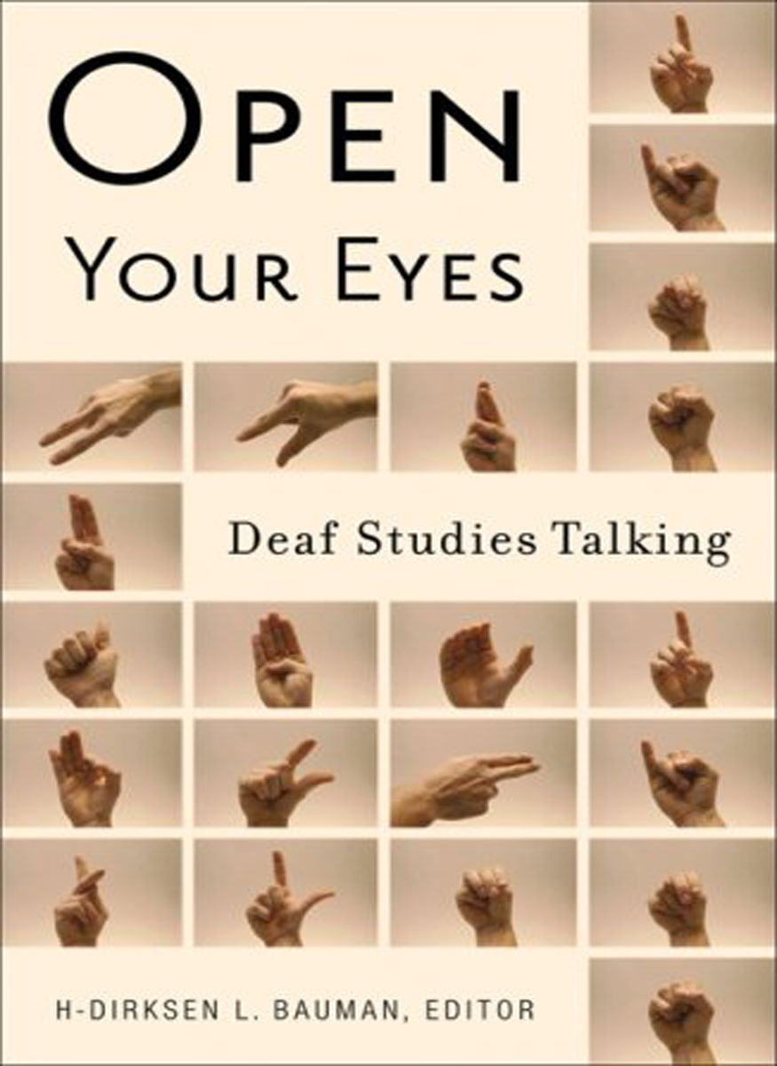 Open Your Eyes: Deaf Studies Talking