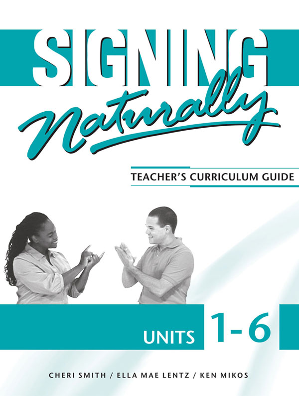 Signing Naturally Units 1-6 Teacher's Curriculum Set