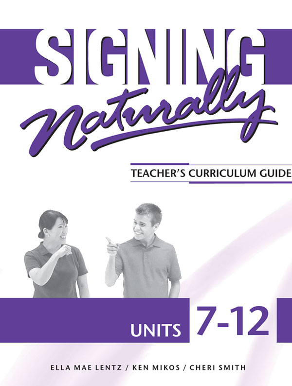 Signing Naturally Units 7-12 Teacher's Curriculum Set