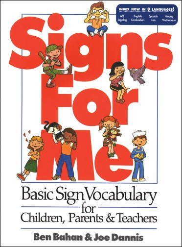 Signs for Me: Basic Vocabulary for Children, Parents & Teachers