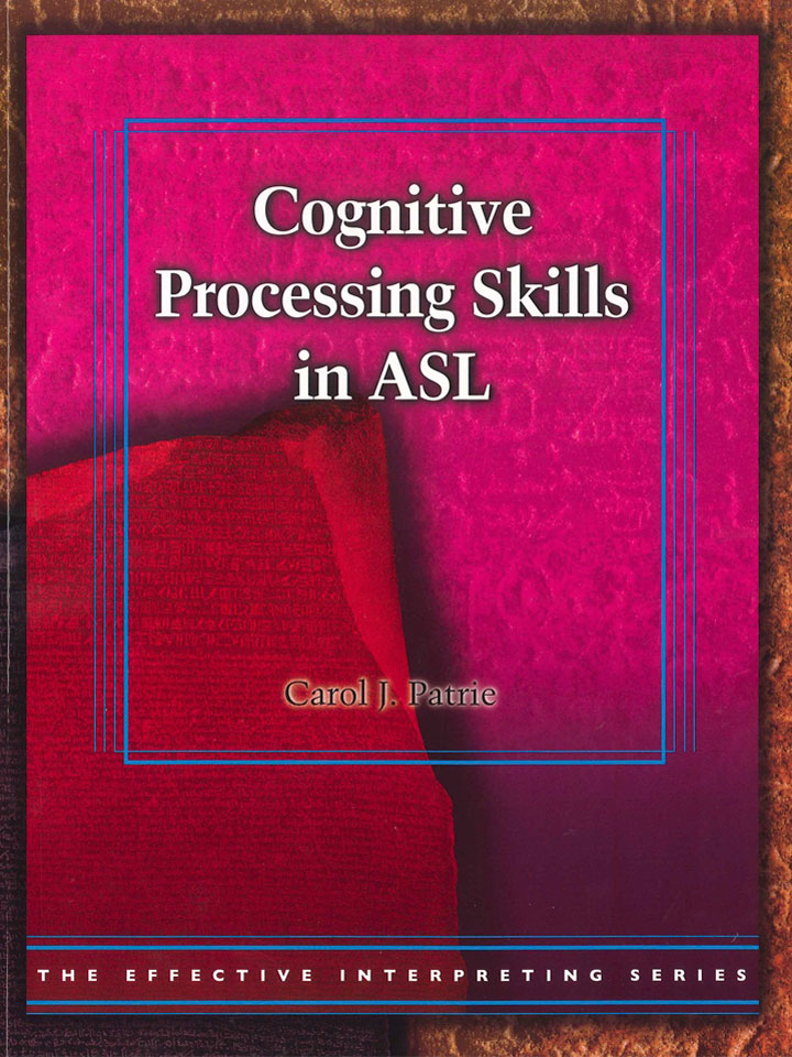 The Effective Interpreting Series: Cognitive Processing Skills in ASL - Study Set
