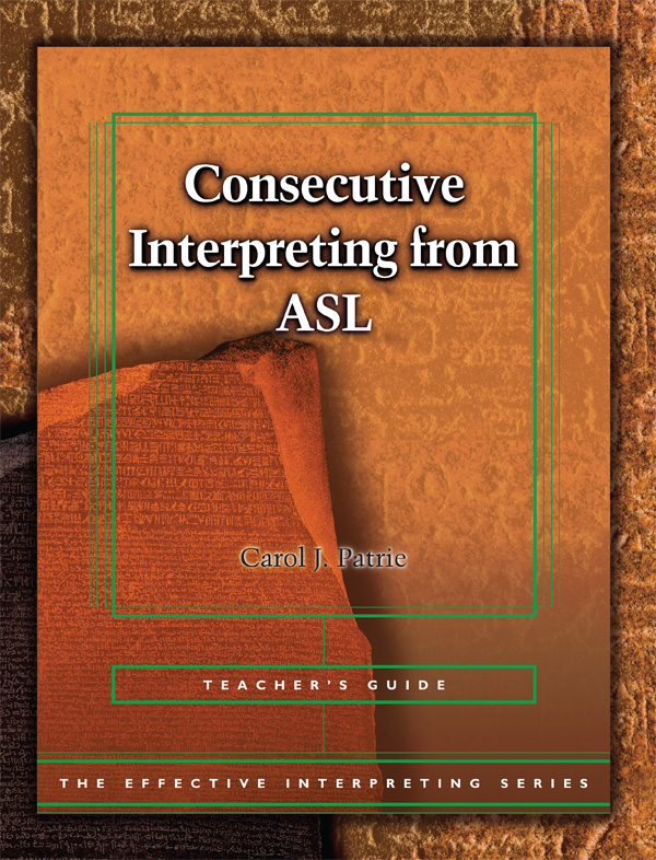 The Effective Interpreting Series: Consecutive Interpreting from ASL - Teacher's Set