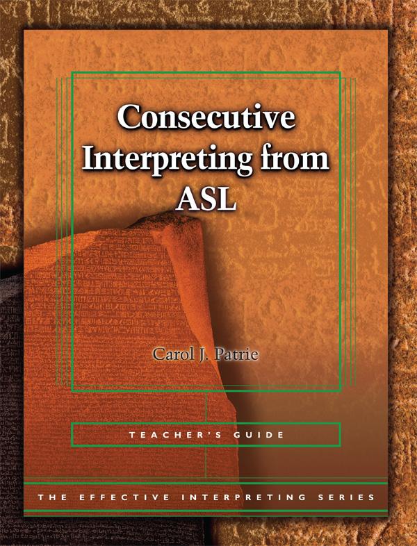 The Effective Interpreting Series: Consecutive Interpreting in ASL - Teacher's Set