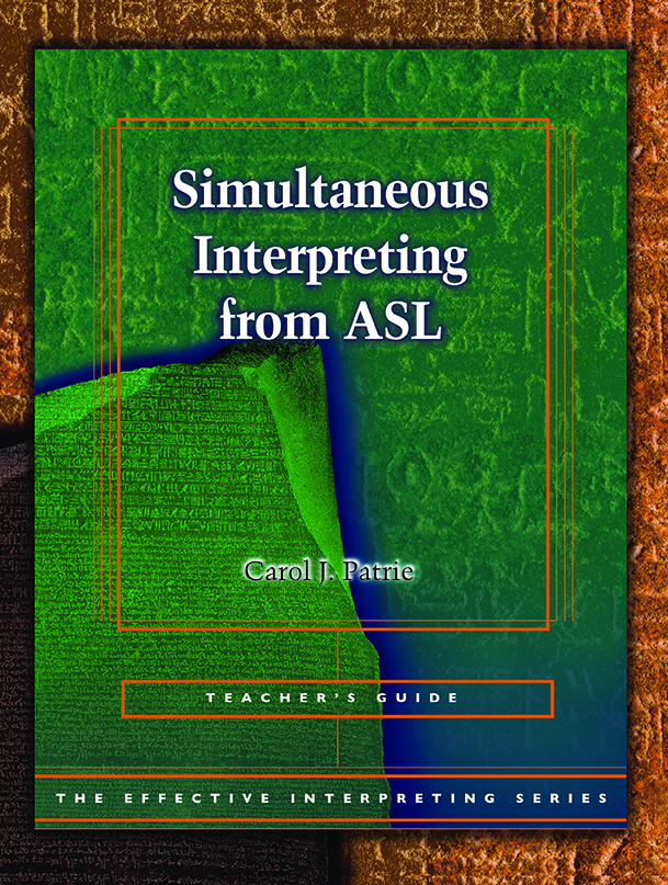The Effective Interpreting Series: Simultaneous Interpreting from ASL - Teacher's Set
