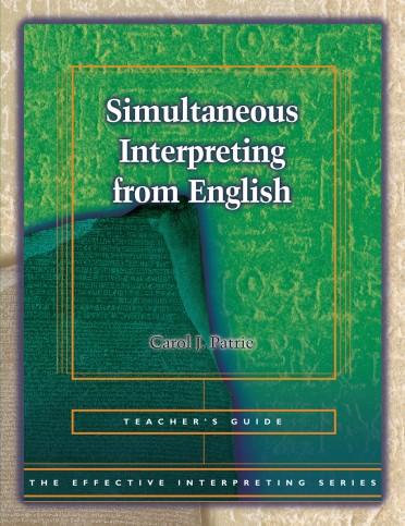The Effective Interpreting Series: Simultaneous Interpreting from English - Teacher's Set