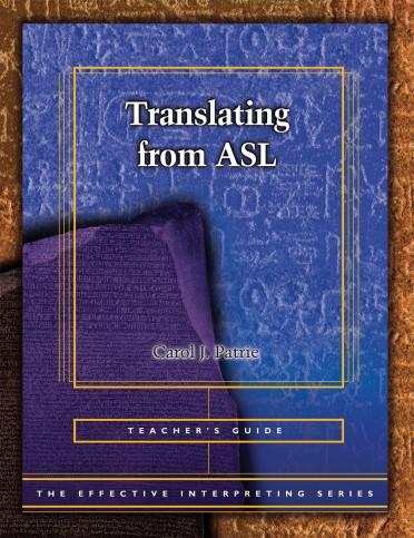 The Effective Interpreting Series: Translating from ASL - Teacher's Set