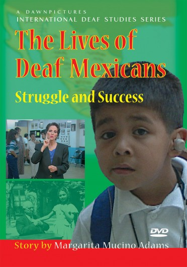 The Lives of Deaf Mexicans: Struggle and Success