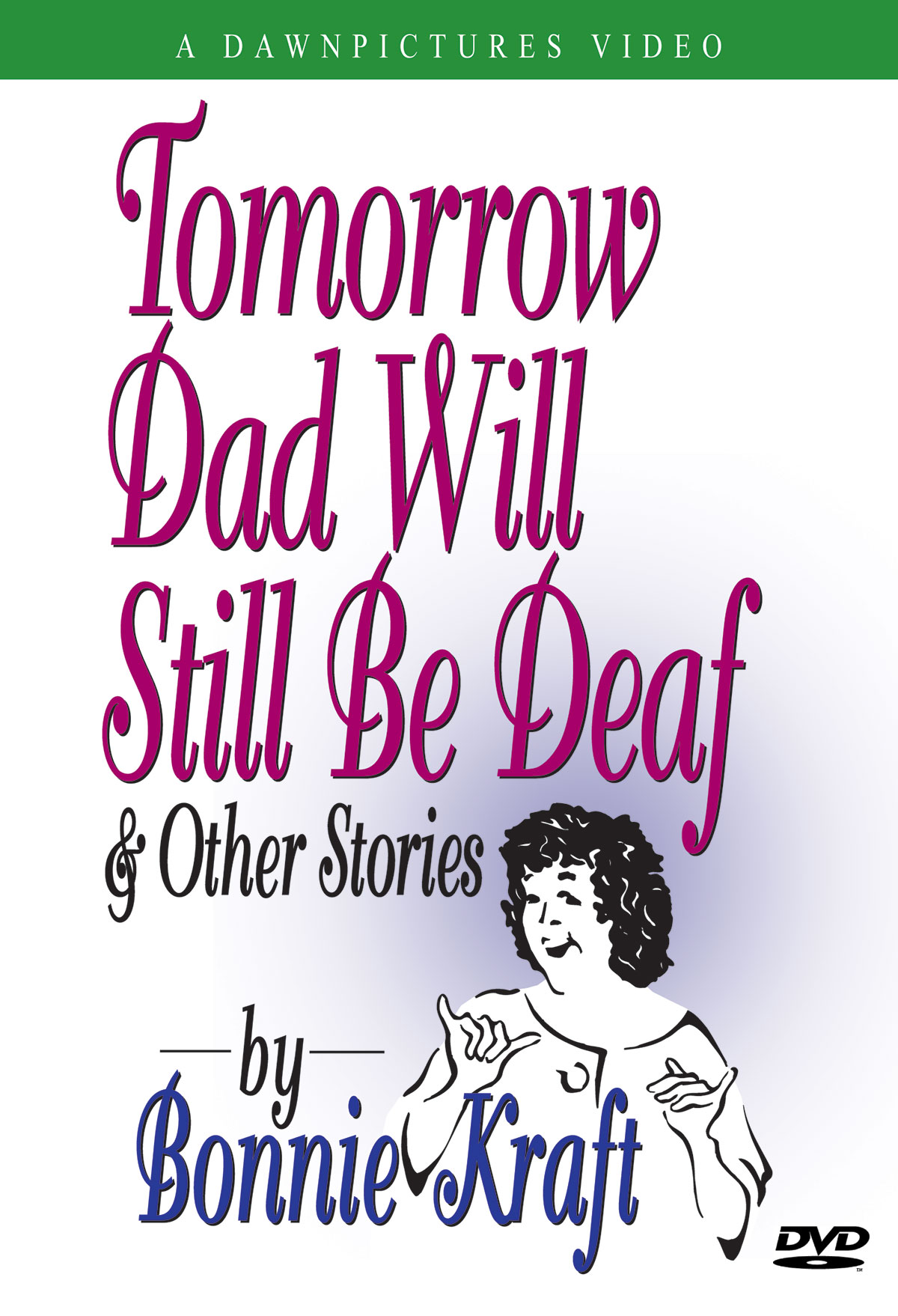 Tomorrow Dad Will Still Be Deaf & Other Stories