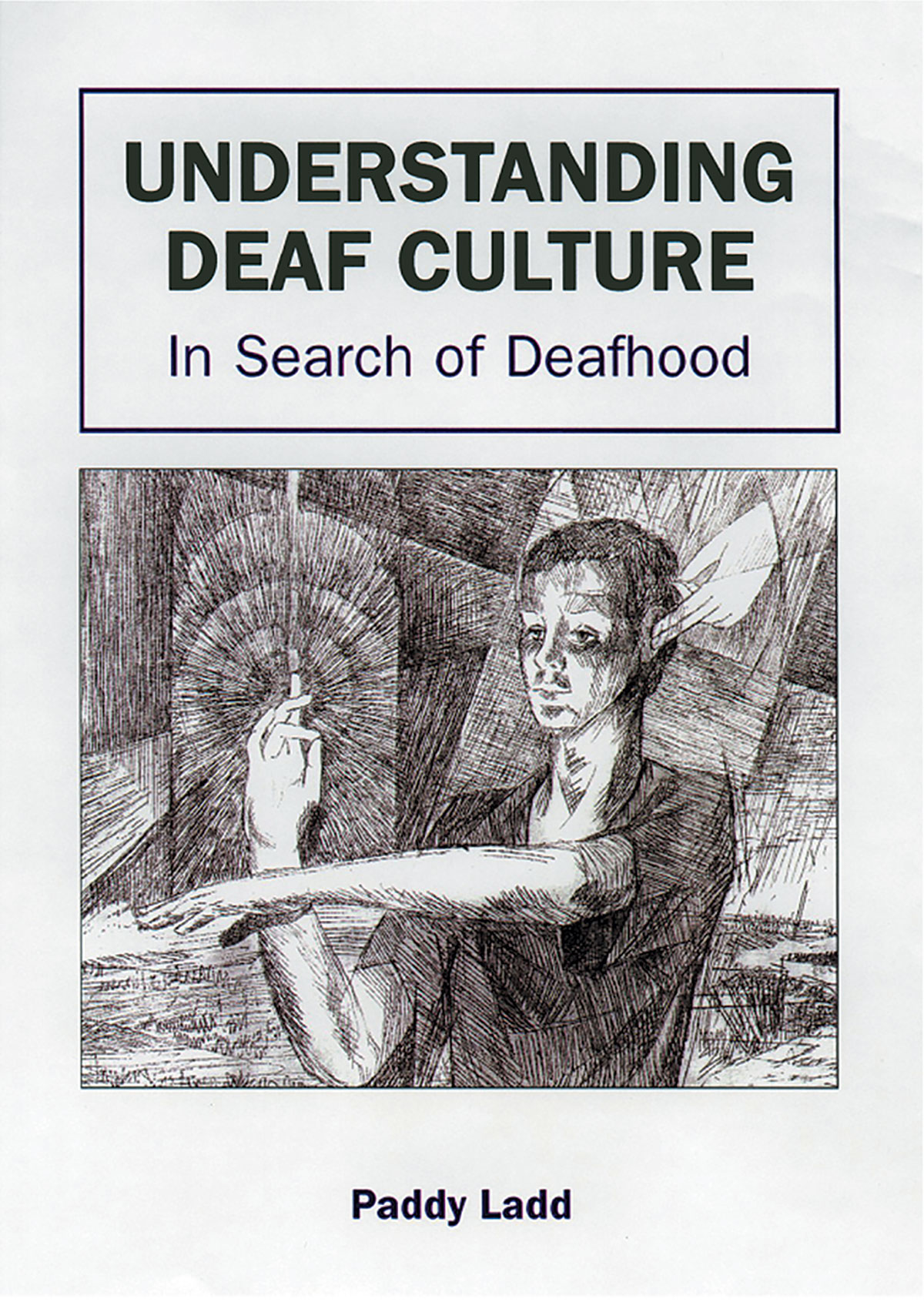 Understanding Deaf Culture: In Search of Deafhood
